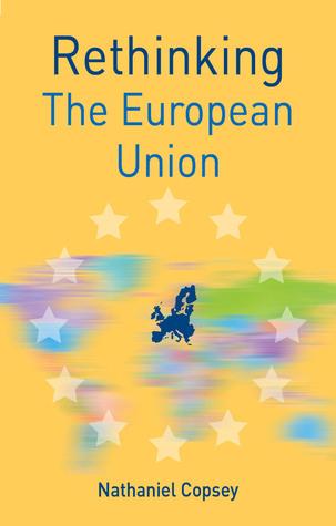 Rethinking the European Union Nathaniel Copsey
