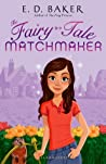 The Fairy-Tale Matchmaker (The Fairy-Tale Matchmaker, #1)