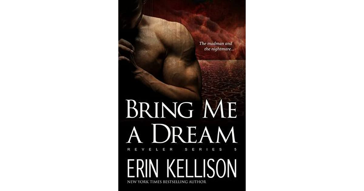 Bring Me A Dream Reveler 5 By Erin Kellison