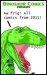 Dinosaur Comics Presents: Aw frig! All comics from 2011!