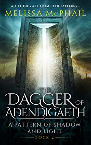 The Dagger of Adendigaeth (A Pattern of Shadow & Light, #2)