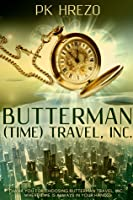 Butterman (Time) Travel, Inc.