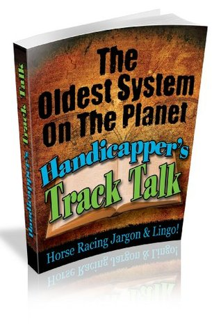 Handicapper's Track Talk: Every Horse Racing Jargon and Lingo Explained!