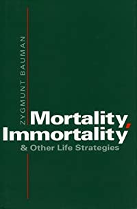 Mortality, Immortality, and Other Life Strategies