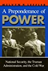 A Preponderance of Power by Melvyn P. Leffler