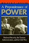 A Preponderance of Power by Melvyn P. Leffler
