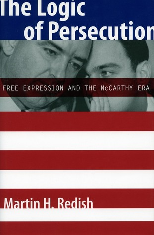 The Logic of Persecution: Free Expression and the McCarthy Era