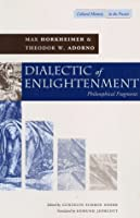 Dialectic of Enlightenment: Philosophical Fragments