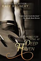 Playing for Love at Deep Haven (Enchanted Places, #1)