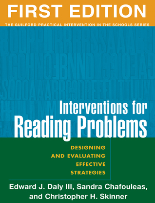 Interventions for Reading Problems, First Edition: Designing and Evaluating Effective Strategies