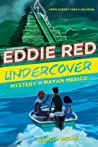 Mystery in Mayan Mexico (Eddie Red Undercover #2)
