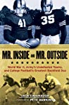 Mr. Inside and Mr. Outside: Army's Greatest Runners on West Point's Two Greatest Football Teams