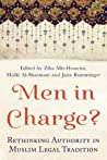 Men in Charge?: Rethinking Authority in Muslim Legal Tradition