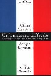 Un'amicizia difficile. Conversazione su due secoli di relazioni italo-francesi