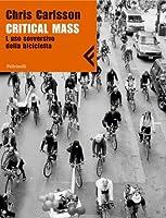 Critical mass: L'uso sovversivo della bicicletta