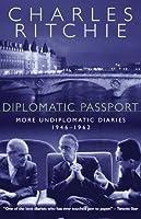 Diplomatic Passport: More Undiplomatic Diaries, 1946-1962