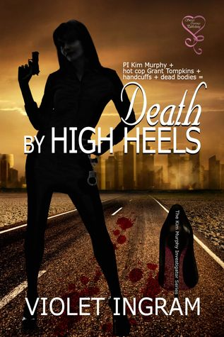 Death By High Heels (Kim Murphy, PI #1) by Violet Ingram