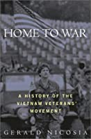 Home to War : A History of the Vietnam Veterans Movement