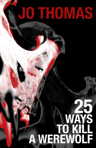 25 Ways to Kill a Werewolf