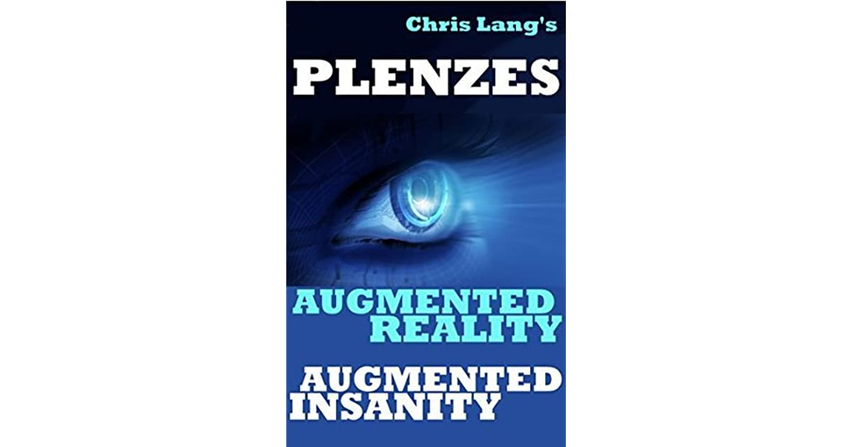 Plenzes - Augmented Reality Augmented Insanity