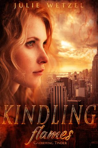 Gathering Tinder (Kindling Flames, #1) by Julie Wetzel