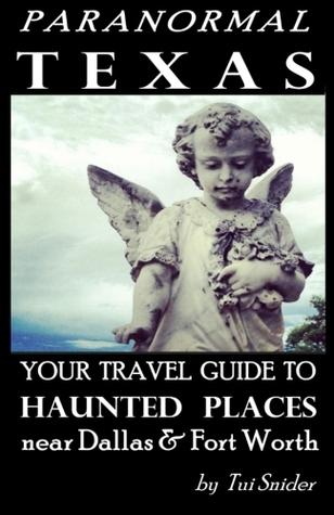 Paranormal Texas: Your Travel Guide to Haunted Places near Dallas & Fort Worth