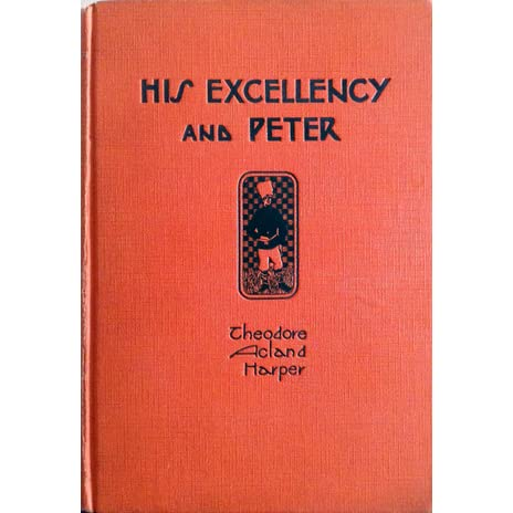 His Excellency and Peter by Theodore Acland Harper