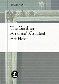 The Gardner: America's Greatest Art Heist