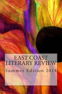 East Coast Literary Review: Summer 2014 Edition