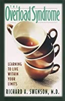 The Overload Syndrome: Learning to Live Within Your Limits: Learning to Live with Your Limits (Guidebook)