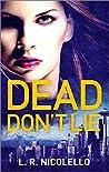 Dead Don't Lie by L.R. Nicolello