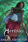 Aerisia: Gateway To The Underworld (The Sunset Lands Beyond, #2)