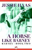 A Horse like Barney