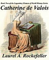 Catherine de Valois: French Princess, Tudor Matriarch