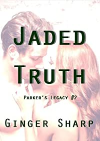Jaded Truth (Parker's Legacy #2)