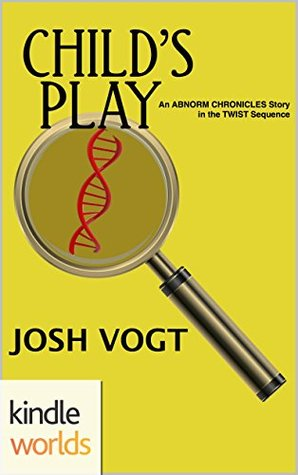 Child's Play (The Abnorm Chronicles; Twist #3)