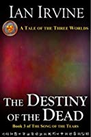 The Destiny of the Dead (The Song of the Tears)