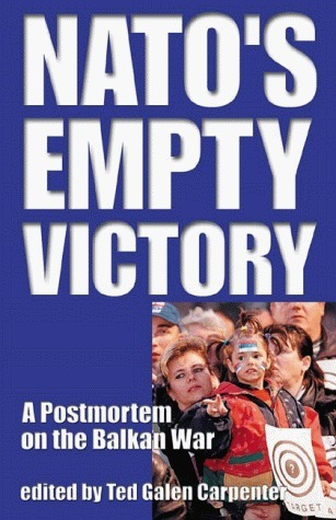 NATO's Empty Victory A Postmortem on the Balkan War