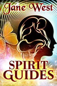 Spirit Guides: Contact Your Spirit Guide and Access the Spirit World!