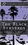 the black strategy - dawn of a new age in chess