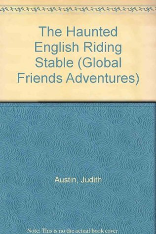 The Haunted English Riding Stable (GlobalFriends Adventures)