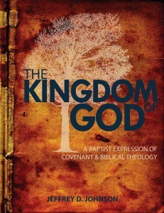 The Kingdom of God: A Baptist Expression of Covenant & Biblical Theology