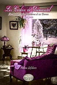 Les amours entre Madame et ces Dames (Les Corbin de Dumontel, #5)