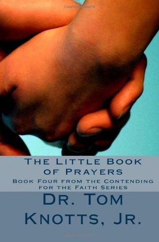 The Little Book of Prayers (Contending for the Faith Series 4)