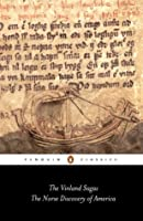 "The Vinland Sagas: The Norse Discovery of America: ""Graenlendinga Saga"" and ""Eirik's Saga"" (Classics)"