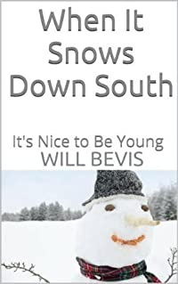 When It Snows Down South: It's Nice to Be Young