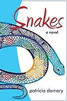 Snakes: A Novel