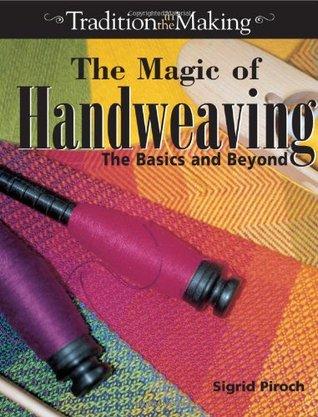 The Magic of Handweaving: The Basics and Beyond
