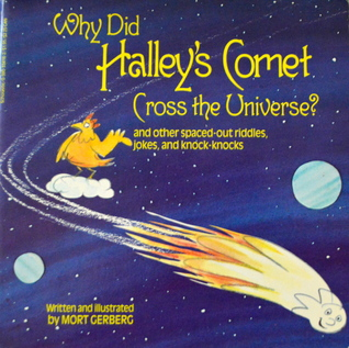 Why Did Halley's Comet Cross the Universe?: and Other Spaced-Out