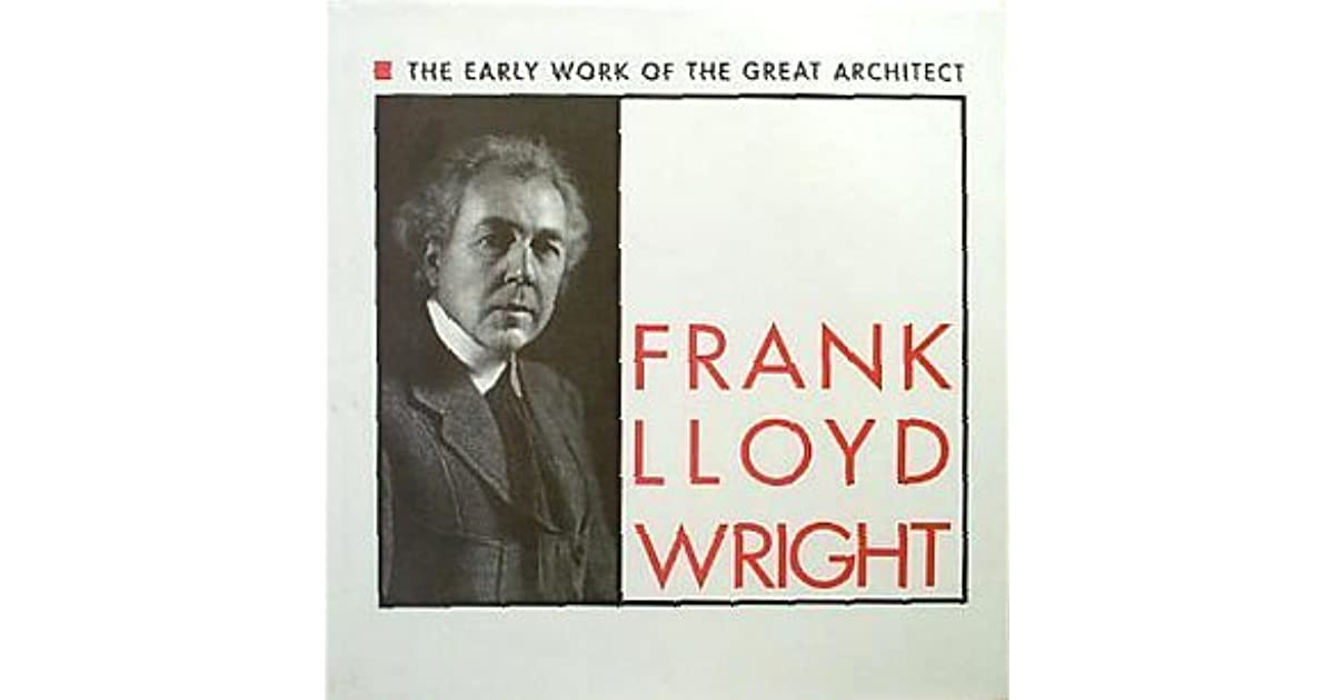 the life of frank lloyd wright and his career as an architect Frank lloyd wright architect february 20 and maintained an independent course throughout his career his throughout his life, wright lectured.